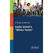 A Study Guide for Zadie Smith's White Teeth/Cengage Learning Gale
