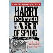 Harry Potter and the Art of Spying: Young Agent Edition, Paperback/Lynn Boughey
