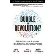 Blockchain Bubble or Revolution: The Present and Future of Blockchain and Cryptocurrencies, Paperback/Aditya Agashe