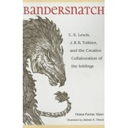 Bandersnatch: C.S. Lewis, J.R.R. Tolkien, and the Creative Collaboration of the Inklings, Paperback/Diana Pavlac Glyer