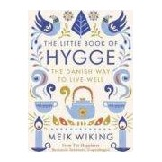 Wiking Meik The Little Book Of Hygge: The Danish Way To Live Well