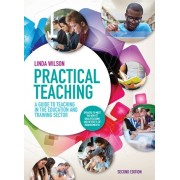 Practical Teaching: A Guide to Teaching in the Education and Training Sector, Paperback/Linda (Head of Quality Improvement at South Staffordshire College.) Wilson