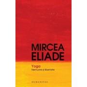 Yoga. Nemurire si libertate/Mircea Eliade
