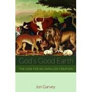 God's Good Earth, Paperback/Jon Garvey