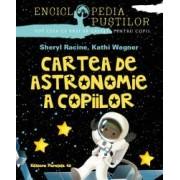 Cartea de astronomie a copiilor. Seria enciclopedia pustilor editia 2018
