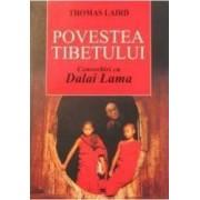 Povestea Tibetului. Convorbiri cu Dalai Lama - Thomas Laird