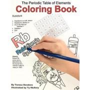 The Periodic Table of Elements Coloring Book, Paperback/Teresa Bondora
