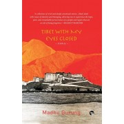 Tibet With My Eyes Closed: Stories, Paperback/Madhu Gurung