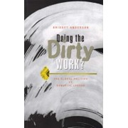 Doing the Dirty Work?: The Global Politics of Domestic Labour, Paperback/Bridget Anderson