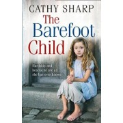 The Barefoot Child (the Children of the Workhouse, Book 2), Paperback/Cathy Sharp