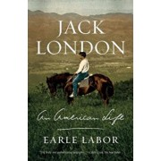 Jack London: An American Life, Paperback/Earle Labor