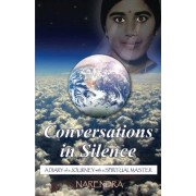 Spirituality 4 Results Conversations In Silence: A Diary of a Journey with a Spiritual Master