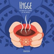 Hygge: The Danish Art of Comfort, Joy and Happiness, Paperback/Erika Olsen