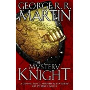 The Mystery Knight: A Graphic Novel, Hardcover/George R.R. Martin