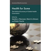 Health for Some: The Political Economy of Global Health Governance