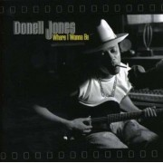 Donell Jones - Where I Wanna Be (0730082606028) (1 CD)