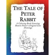 The Tale of Peter Rabbit Coloring Book: Beatrix Potter's Original Illustrations from the Classic Children's Story, Paperback/Frankie Bow