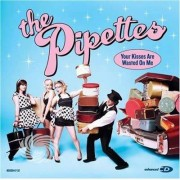 Video Delta PIPETTES - YOUR KISSES ARE.. - CD