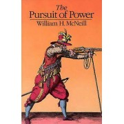 The Pursuit of Power by William H. McNeill