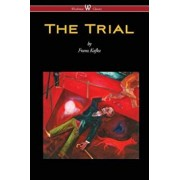 The Trial (Wisehouse Classics Edition), Paperback/Franz Kafka