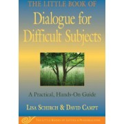 The Little Book of Dialogue for Difficult Subjects A Practical Hands-On Guide