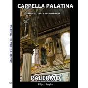 youcanprint Cappella palatina. Architettura in mostra. Ediz. illustrata Filippo Puglia(eBook)