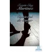Cantaretul de tango - Tomas Eloy Martinez
