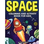 Space Coloring and Activity Book for Kids: Coloring, Dot To Dot, Mazes, Puzzles and More for Boys & Girls Ages 4-8, Paperback/Activity Nest