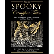 More Spooky Campfire Tales. Tales Of Hauntings, Strange Happenings, And Other Local Lore, Paperback/S. E. Schlosser