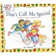 Don't Call Me Special: A First Look at Disability, Paperback/Pat Thomas