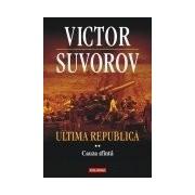 Ultima republica. Volumul II: Cauza sfinta