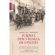 Jurnal din vremea ocupației. Vol. IImpresiuni și pareri pesonale din timpul Razboiului Romanie