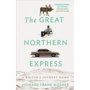 The Great Northern Express: A Writer's Journey Home, Paperback