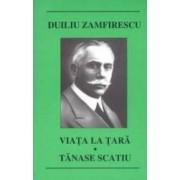 Viata la tara. Tanase Scatiu - Duiliu Zamfirescu