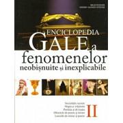 Enciclopedia Gale a fenomenelor neobisnuite si inexplicabile. Vol. II/Brad E. Steiger, Sherry Hansen Steiger