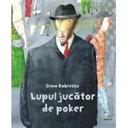 Lupul jucator de poker/Irina Dobrescu