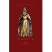 Democratia - o religie a Marii Mame sau Despre triumful Ereziei Europene (Volumul 3)/Coriolan Babeti