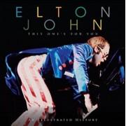 Elton John: This One's for You, Hardcover/Carolyn Thomas