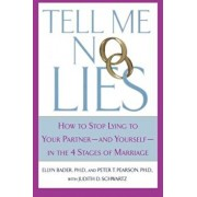 Tell Me No Lies: How to Stop Lying to Your Partner-And Yourself-In the 4 Stages of Marriage, Paperback/Peter T. Pearson