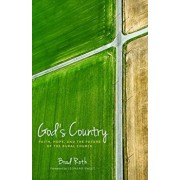 God's Country: Faith, Hope, and the Future of the Rural Church, Paperback/Bradley Roth