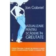 Vizualizare pentru scadere in greutate - Jon Gabriel