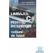 Limbajul C pentru incepatori - Notiuni de baza - Liviu Negrescu Lavinia Negrescu