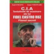 C.I.A - Tentativele de asasinare ale lui Fidel Castro Ruz