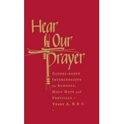 Hear Our Prayer: Gospel-Based Intercessions for Sundays and Holy Days, Hardcover/Raymond Chapman