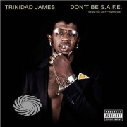 Video Delta Trinidad James - Don't Be S.A.F.E. - CD