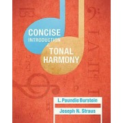 Concise Introduction to Tonal Harmony by L Poundie Burstein & Josep...