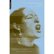 Billie Holiday: Wishing on the Moon, Paperback/Donald Clarke