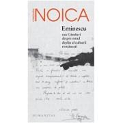 Eminescu sau Ganduri despre omul deplin al culturii romanesti/Constantin Noica