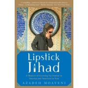 Lipstick Jihad: A Memoir of Growing Up Iranian in America and American in Iran, Paperback