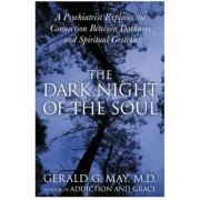 The Dark Night of the Soul: A Psychiatrist Explores the Connection Between Darkness and Spiritual Growth, Paperback